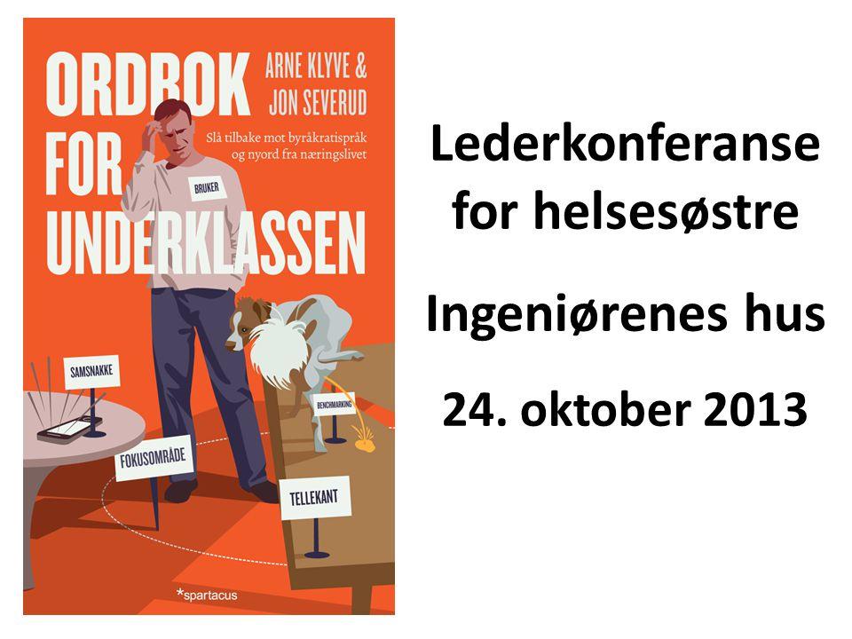 Lederkonferanse for helsesøstre Ingeniørenes hus 24. oktober 2013