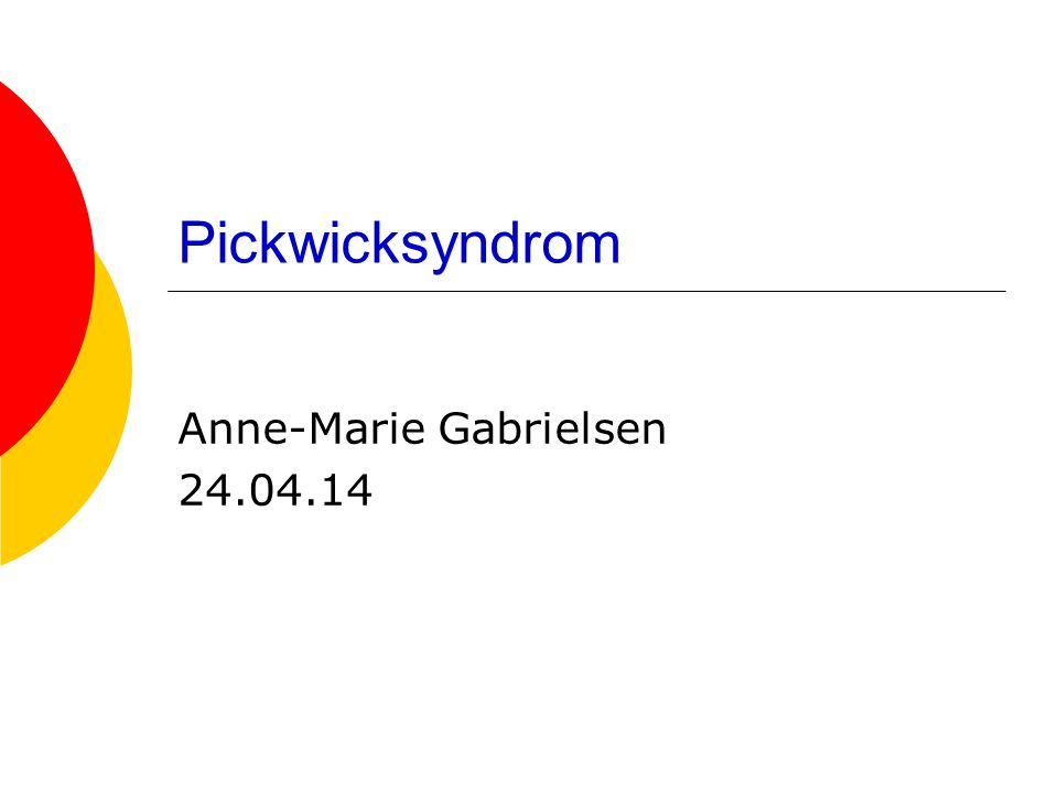 Pickwicksyndrom Anne-Marie Gabrielsen 24.04.14