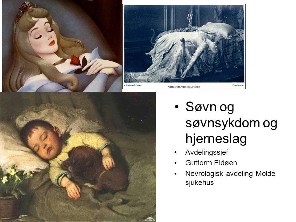 Søvn og søvnsykdom og hjerneslag Avdelingssjef Guttorm Eldøen Nevrologisk avdeling Molde sjukehus