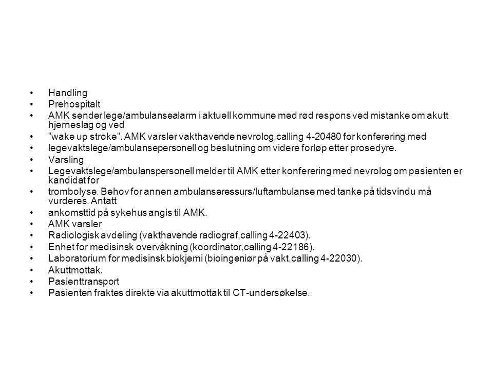 "Handling Prehospitalt AMK sender lege/ambulansealarm i aktuell kommune med rød respons ved mistanke om akutt hjerneslag og ved ""wake up stroke"". AMK v"