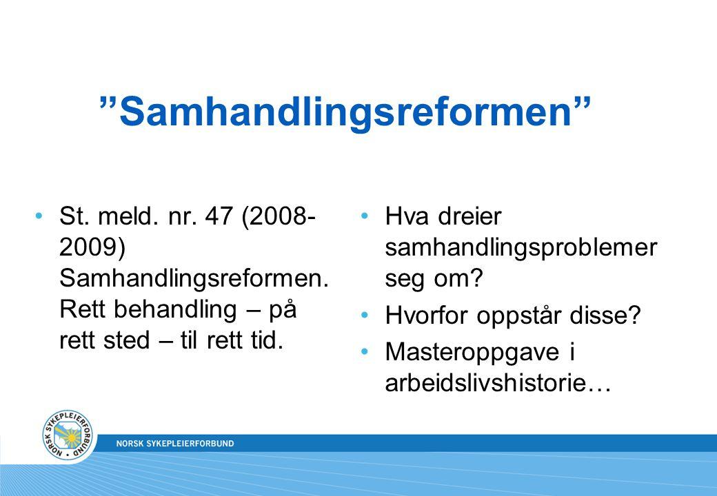 Samhandlingsreformen St.meld. nr. 47 (2008- 2009) Samhandlingsreformen.