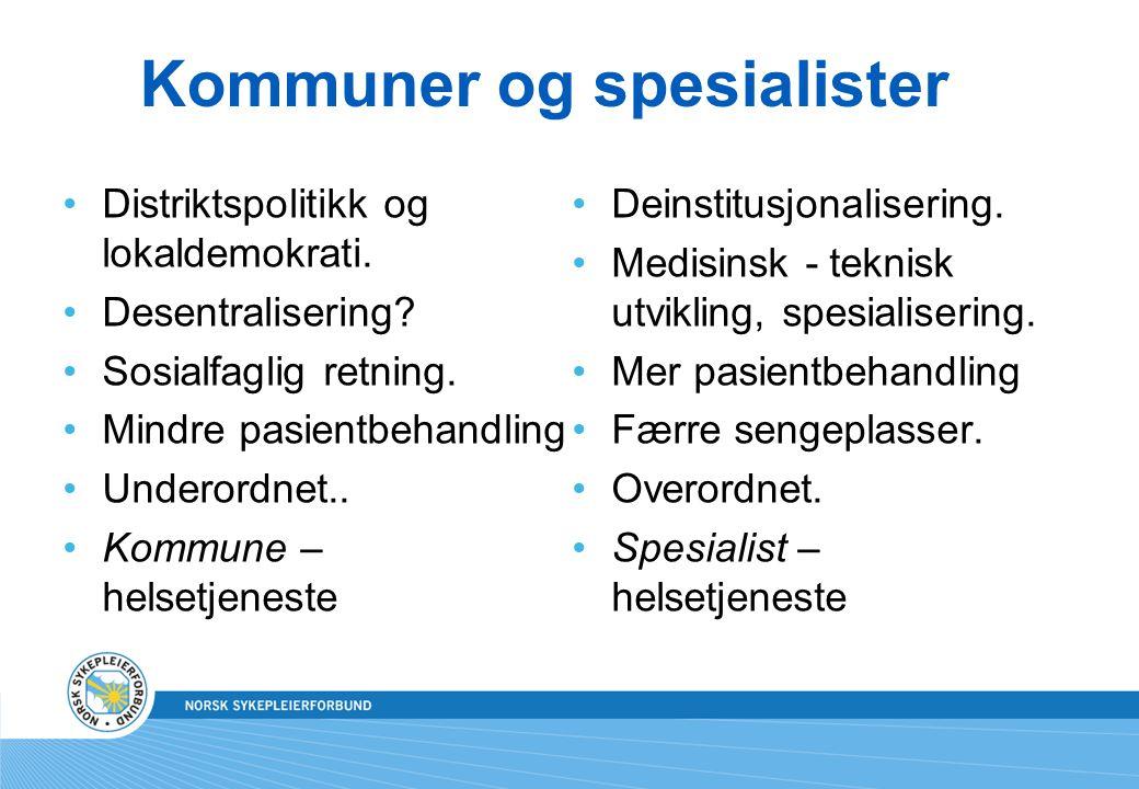 Kommuner og spesialister Distriktspolitikk og lokaldemokrati.