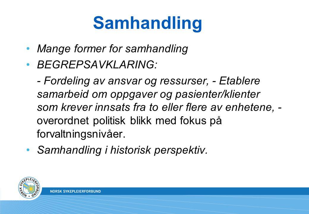 Samhandlingsreformen  Fokus på kommunenes rolle: Mer ansvar.