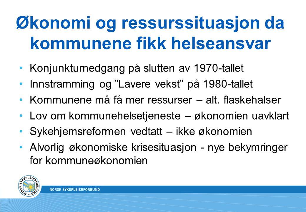 Økonomi og ressurssituasjon da kommunene fikk helseansvar Konjunkturnedgang på slutten av 1970-tallet Innstramming og Lavere vekst på 1980-tallet Kommunene må få mer ressurser – alt.