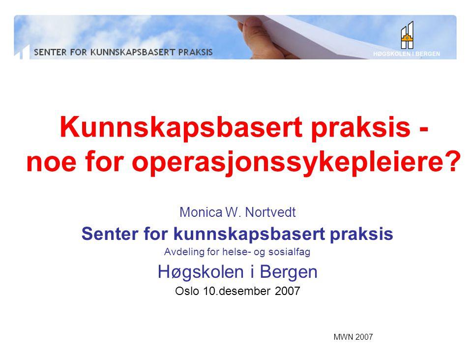 MWN 2007 Kunnskapsbasert praksis - noe for operasjonssykepleiere.