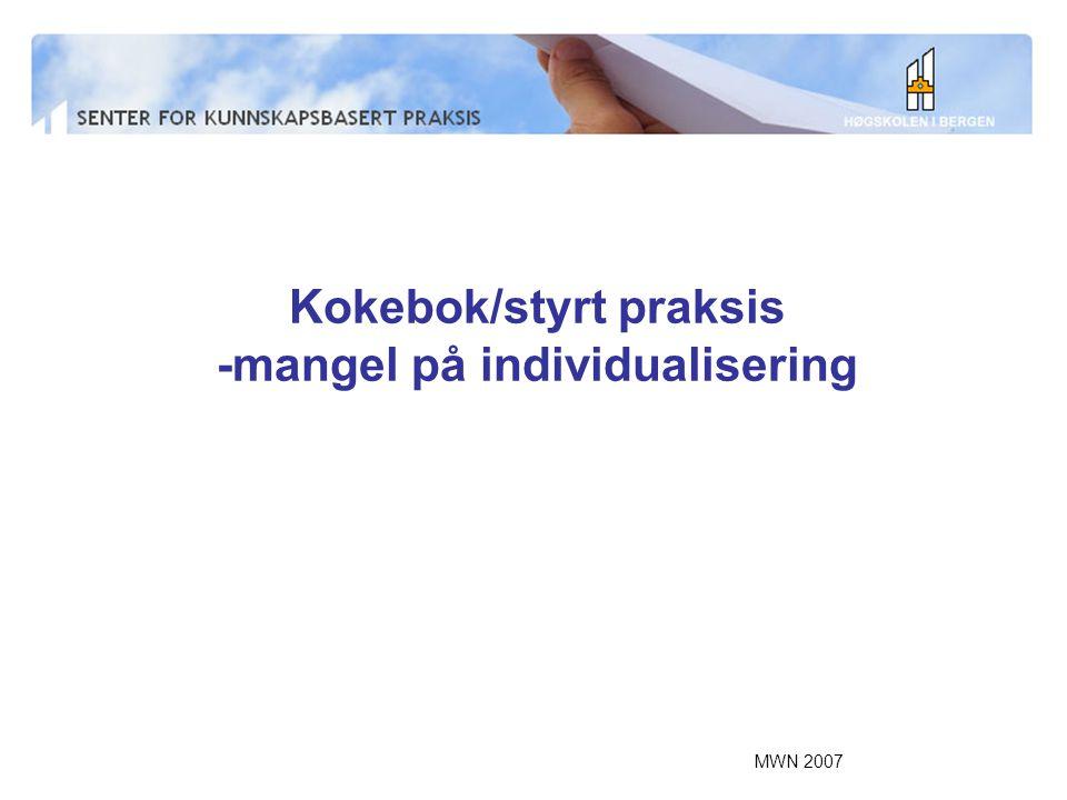MWN 2007 Kokebok/styrt praksis -mangel på individualisering