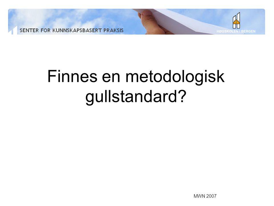 MWN 2007 Finnes en metodologisk gullstandard?