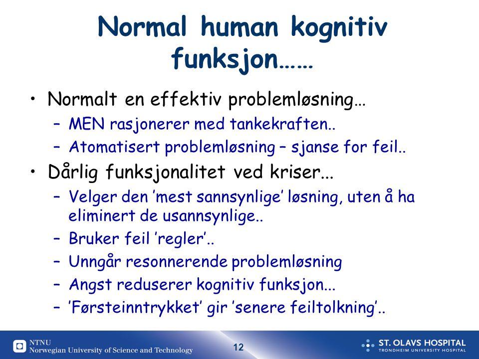 12 Normal human kognitiv funksjon…… Normalt en effektiv problemløsning… –MEN rasjonerer med tankekraften..