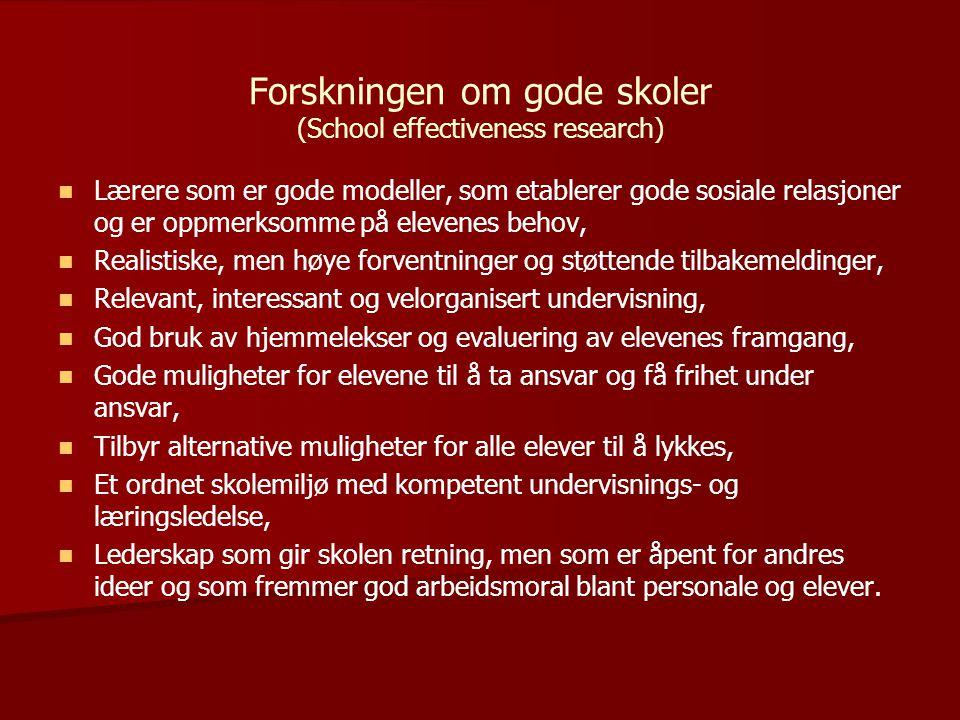 Forskningen om gode skoler (School effectiveness research) Lærere som er gode modeller, som etablerer gode sosiale relasjoner og er oppmerksomme på el