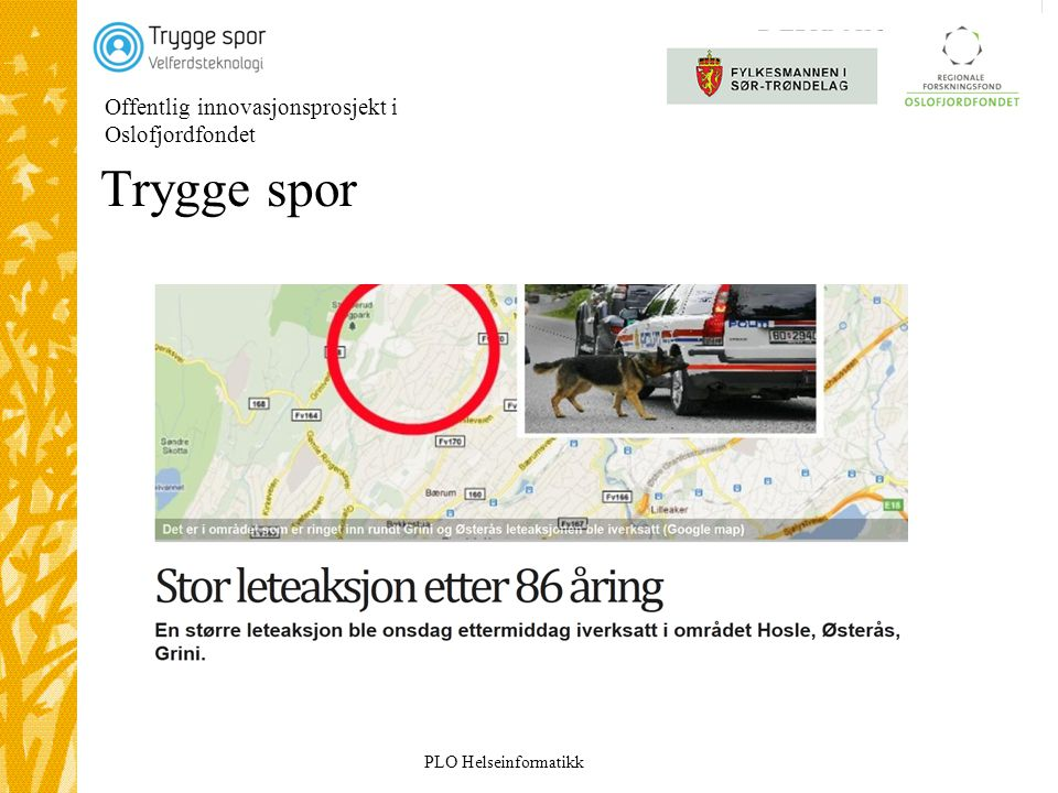 PLO Helseinformatikk Offentlig innovasjonsprosjekt i Oslofjordfondet 28 Trygge spor