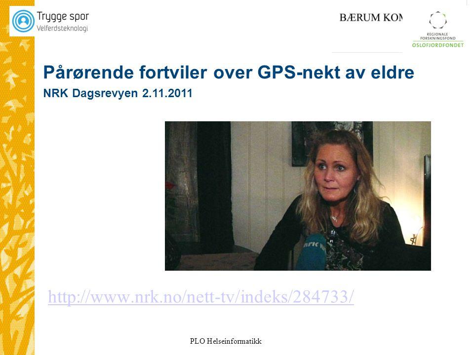 30 http://www.nrk.no/nett-tv/indeks/284733/ Pårørende fortviler over GPS-nekt av eldre NRK Dagsrevyen 2.11.2011
