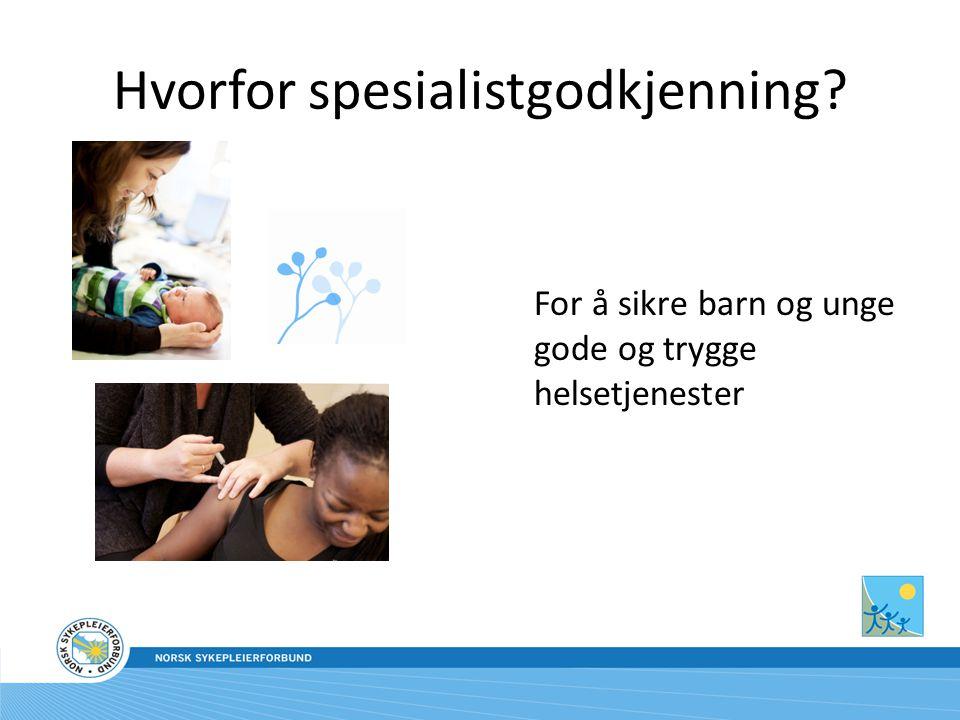 Utgitt brosjyrene: – Spesialistgodkjenning av helsesøster (fulltekstversjon) – Helsesøsters kompetanse (kortversjon)