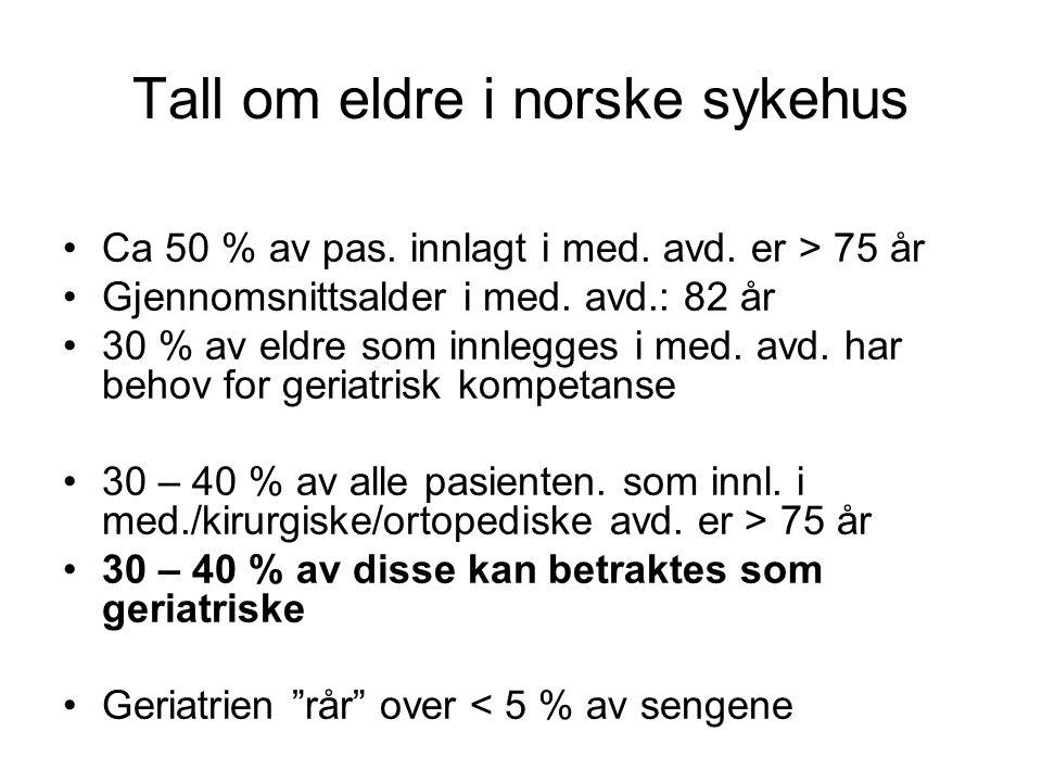 Tall om eldre i norske sykehus Ca 50 % av pas.innlagt i med.