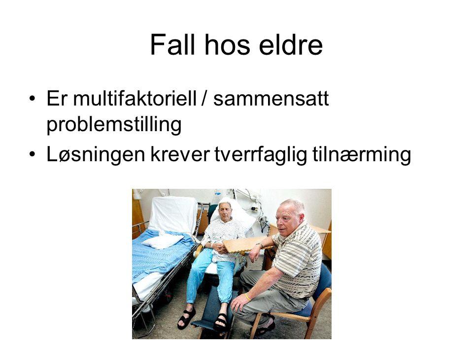 Fall hos eldre Er multifaktoriell / sammensatt problemstilling Løsningen krever tverrfaglig tilnærming