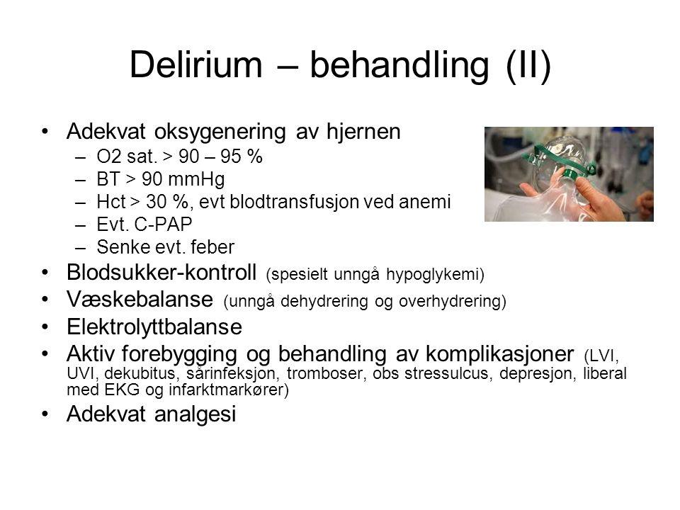 Delirium – behandling (II) Adekvat oksygenering av hjernen –O2 sat.