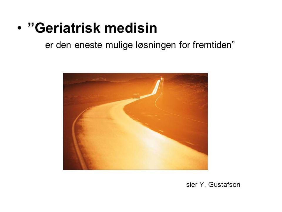 Geriatrisk medisin er den eneste mulige løsningen for fremtiden sier Y. Gustafson