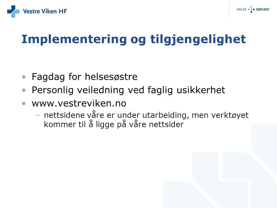 Implementering og tilgjengelighet Fagdag for helsesøstre Personlig veiledning ved faglig usikkerhet www.vestreviken.no –nettsidene våre er under utarb