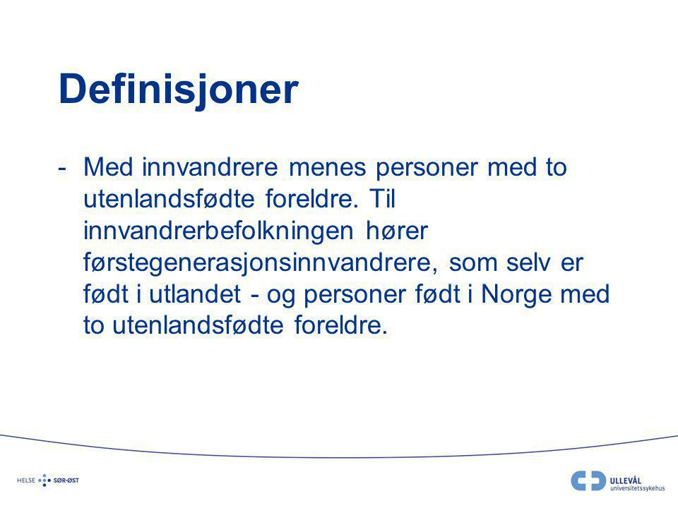 Definisjoner -Med innvandrere menes personer med to utenlandsfødte foreldre. Til innvandrerbefolkningen hører førstegenerasjonsinnvandrere, som selv e