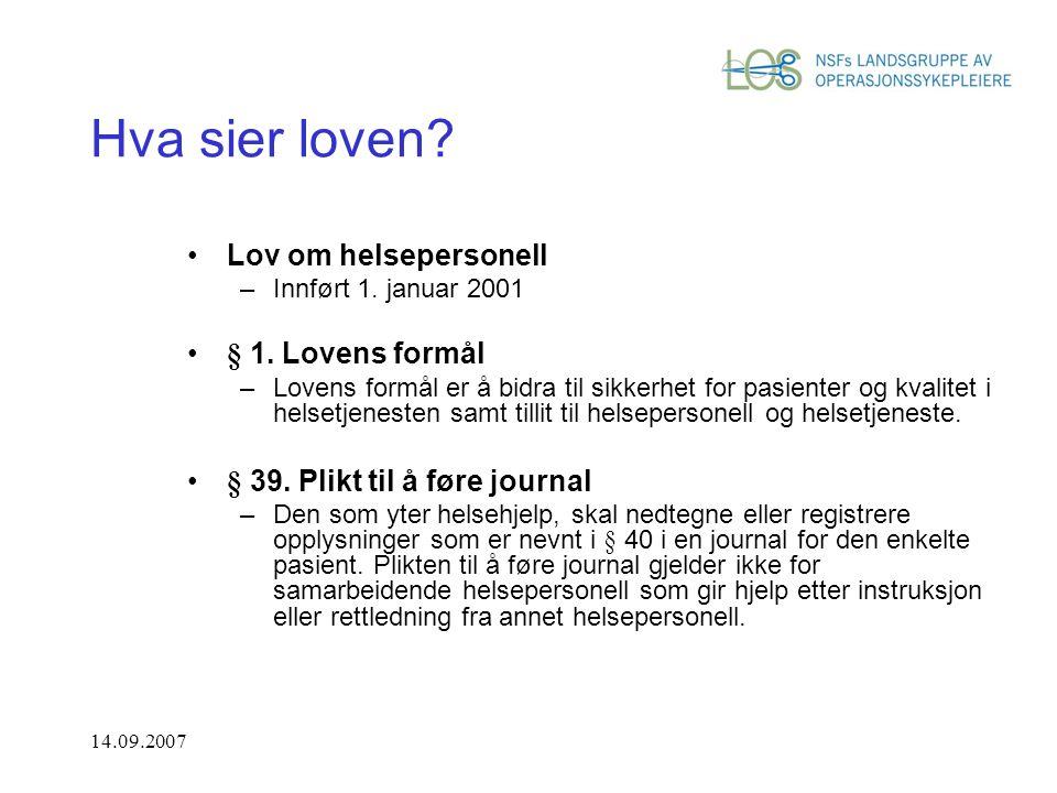 14.09.2007 Hva sier loven.Lov om helsepersonell –Innført 1.