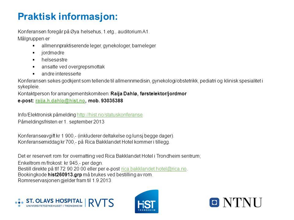 Praktisk informasjon: Konferansen foregår på Øya helsehus, 1.etg., auditorium A1. Målgruppen er  allmennpraktiserende leger, gynekologer, barneleger