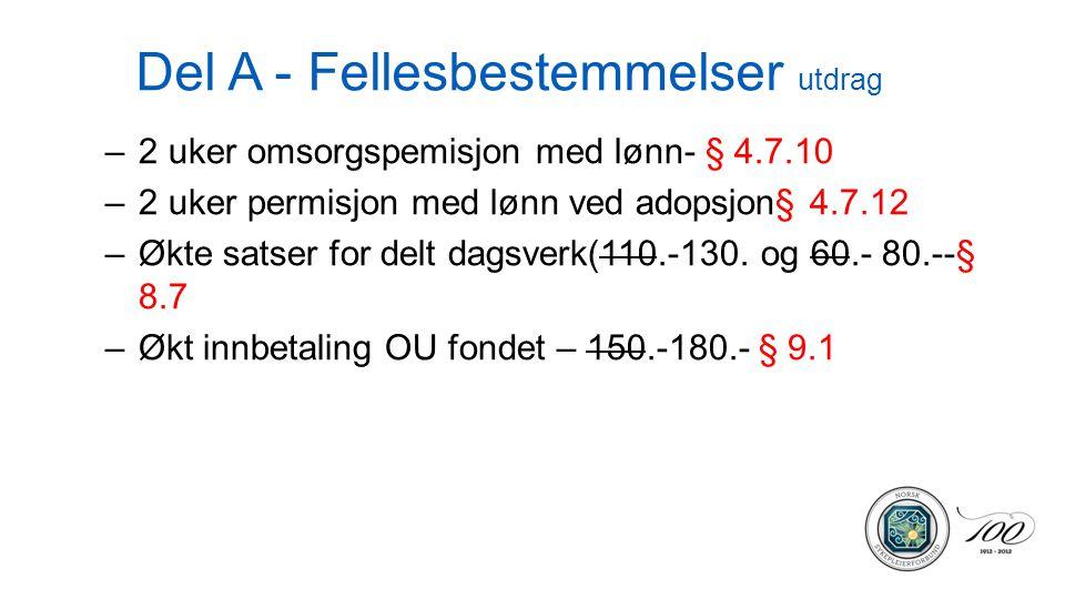 Del A - Fellesbestemmelser –Lørdag- og søndags tillegget økes fra kr 50.- til kr 65.- for de som etter arbeidsplan arbeider 19 eller flere helger i løpet av et år - § 10.2 Gjelder ikke: Timelønnede/ekstravakter