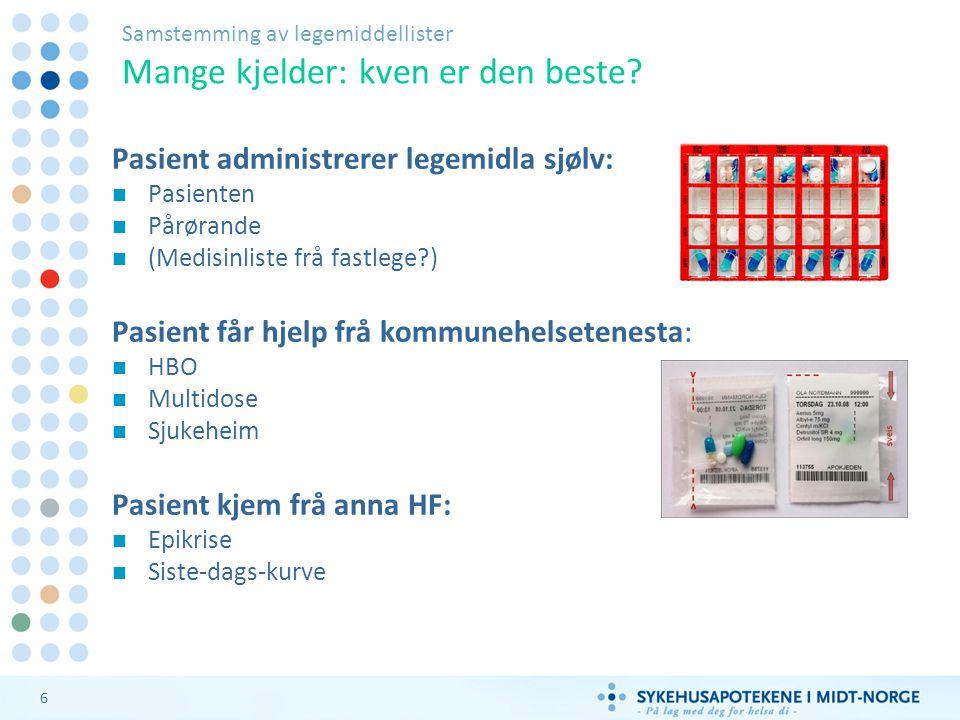 7 Samstemming av legemiddellister Korleis spørje pasienten.