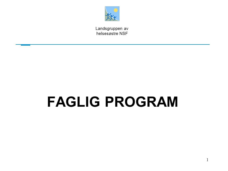 FAGLIG PROGRAM 1 Landsgruppen av helsesøstre NSF