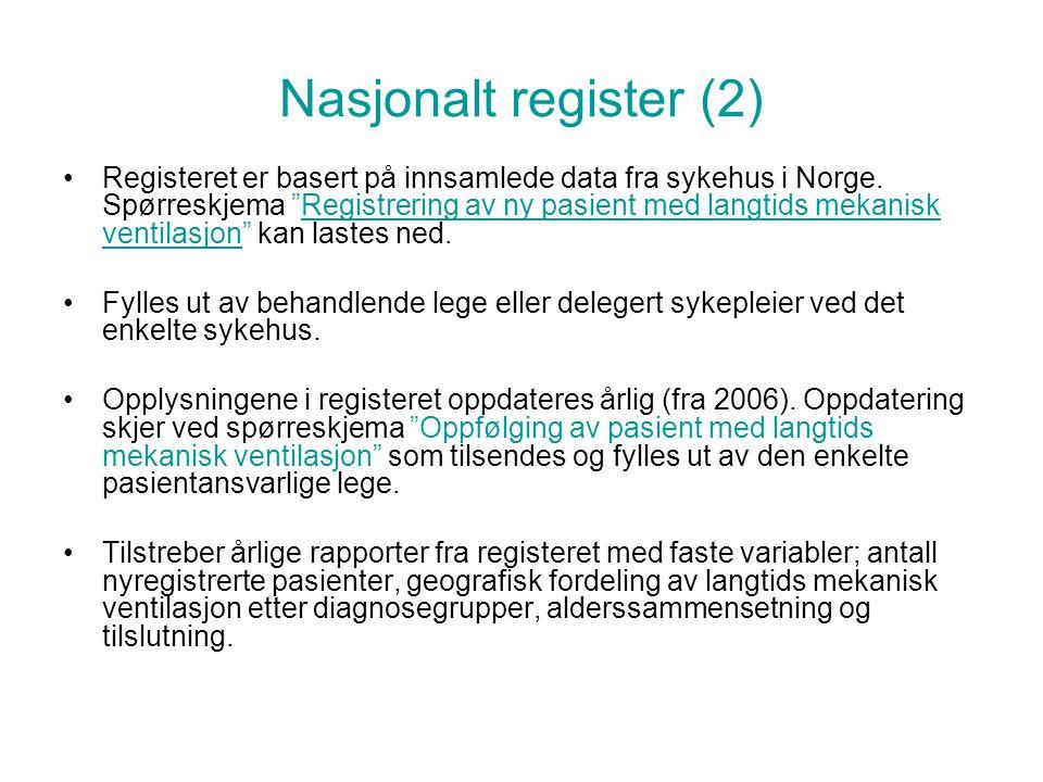 """Nasjonalt register (2) Registeret er basert på innsamlede data fra sykehus i Norge. Spørreskjema """"Registrering av ny pasient med langtids mekanisk ven"""