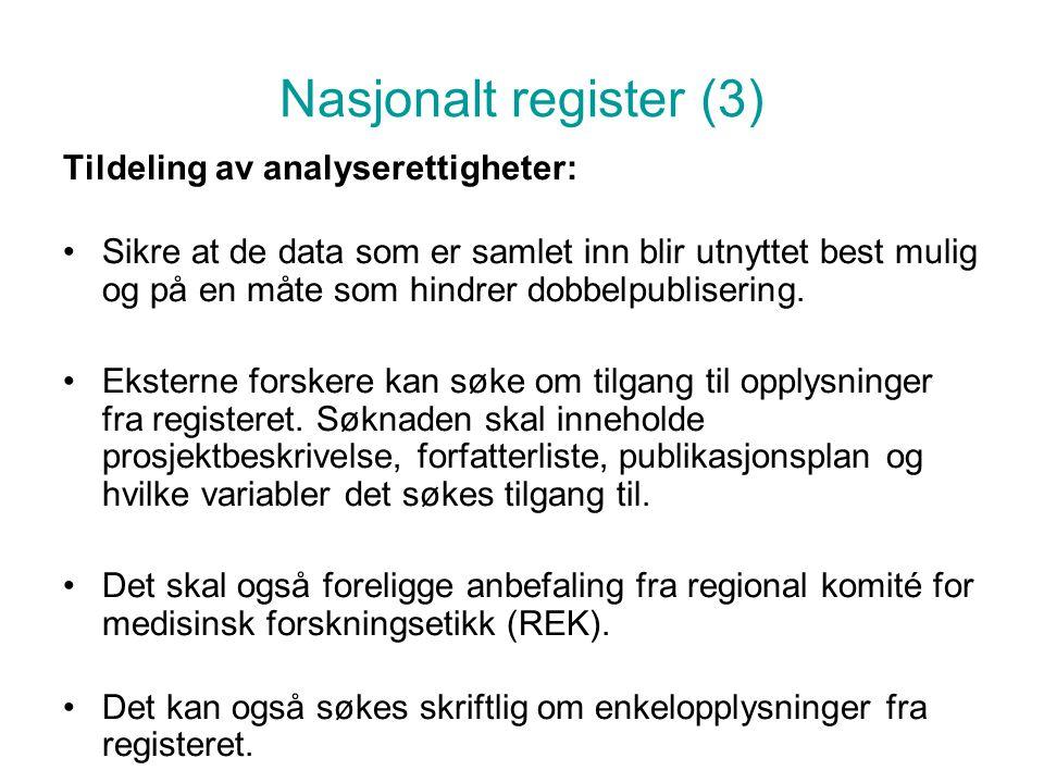Nasjonalt register (3) Tildeling av analyserettigheter: Sikre at de data som er samlet inn blir utnyttet best mulig og på en måte som hindrer dobbelpu