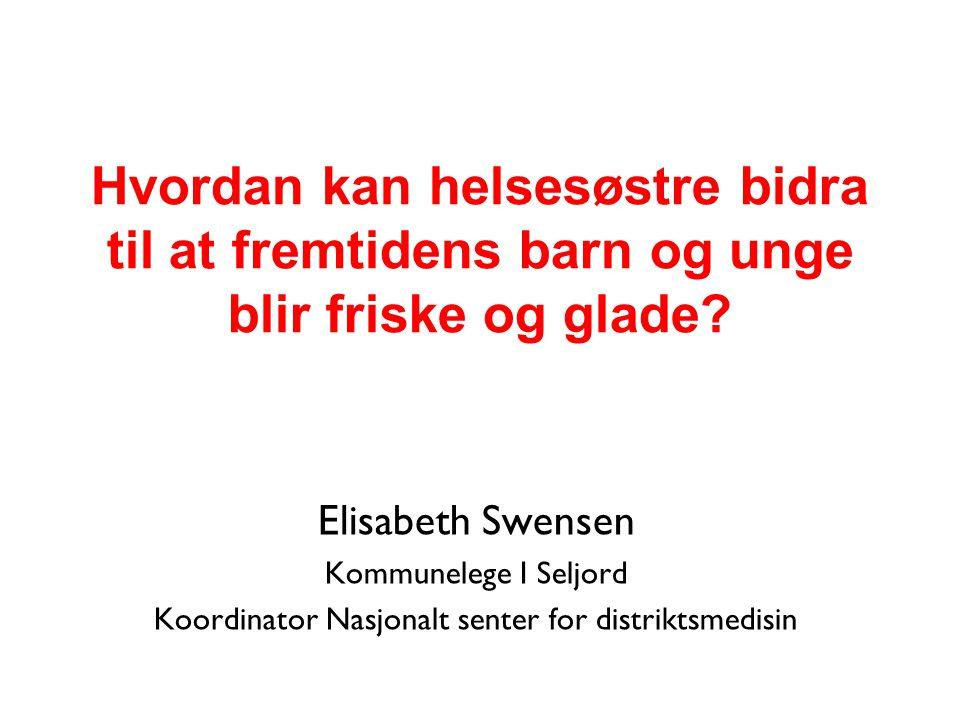 Elisabeth Swensen 2012 Førstelinjens utfordring (Gjenkjenne sykdom, fortolke symptomer og alvorlighetsgrad, behandle etter beste kunnskap, evt.