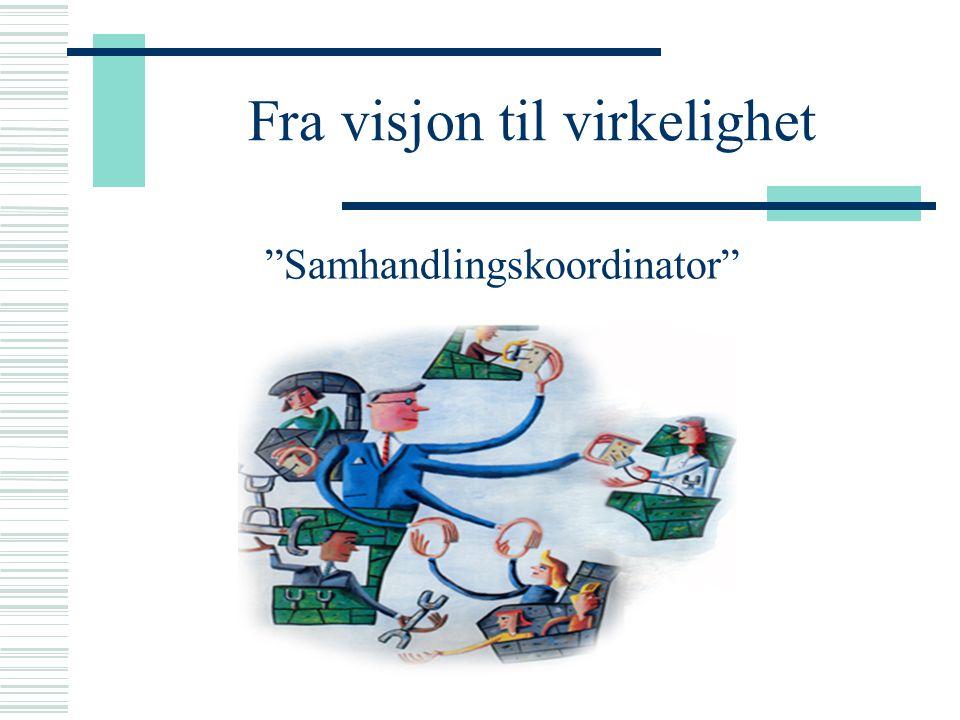 """Fra visjon til virkelighet """"Samhandlingskoordinator"""""""