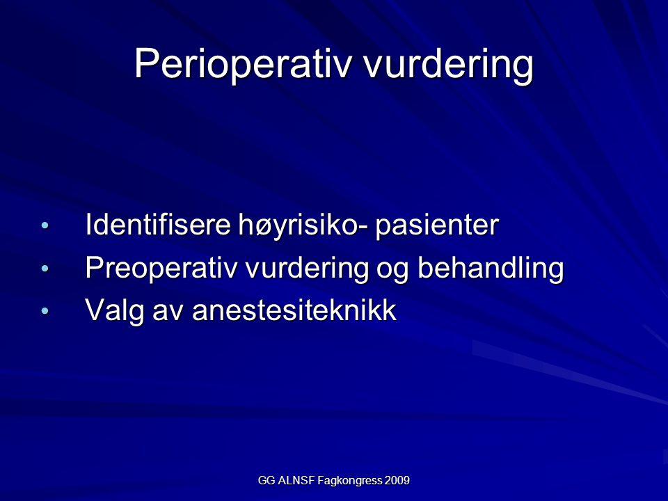 GG ALNSF Fagkongress 2009 Valg av anestesi- form til hjertesyke pasienter Yildirim V, Doganci S, Aydin A et al.
