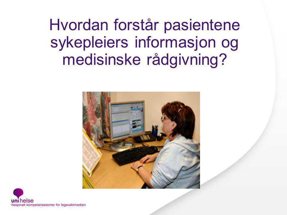 Hvordan forstår pasientene sykepleiers informasjon og medisinske rådgivning?