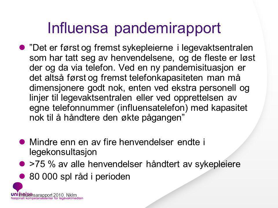 """Influensa pandemirapport """"Det er først og fremst sykepleierne i legevaktsentralen som har tatt seg av henvendelsene, og de fleste er løst der og da vi"""