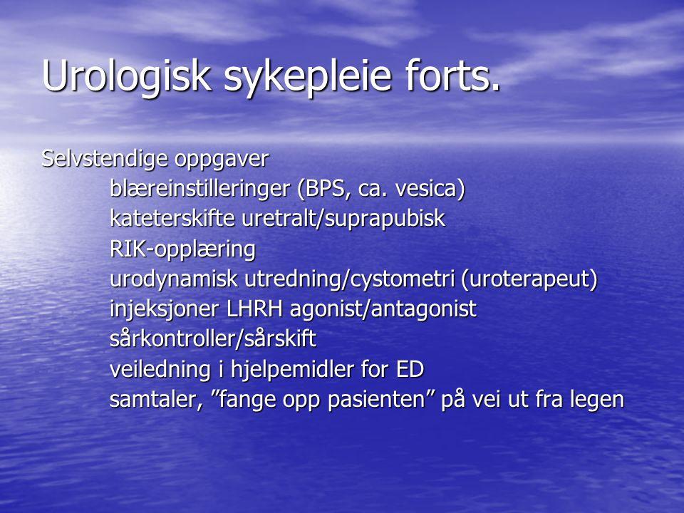 Urologisk sykepleie forts.Selvstendige oppgaver blæreinstilleringer (BPS, ca.