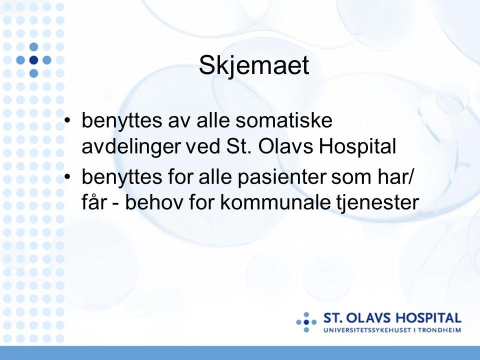 Skjemaet benyttes av alle somatiske avdelinger ved St. Olavs Hospital benyttes for alle pasienter som har/ får - behov for kommunale tjenester