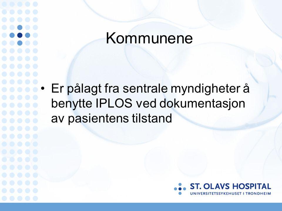 Kommunene Er pålagt fra sentrale myndigheter å benytte IPLOS ved dokumentasjon av pasientens tilstand