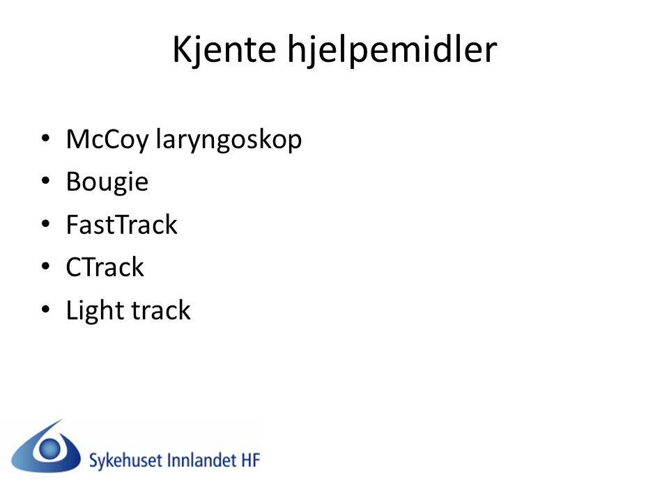 Kjente hjelpemidler McCoy laryngoskop Bougie FastTrack CTrack Light track