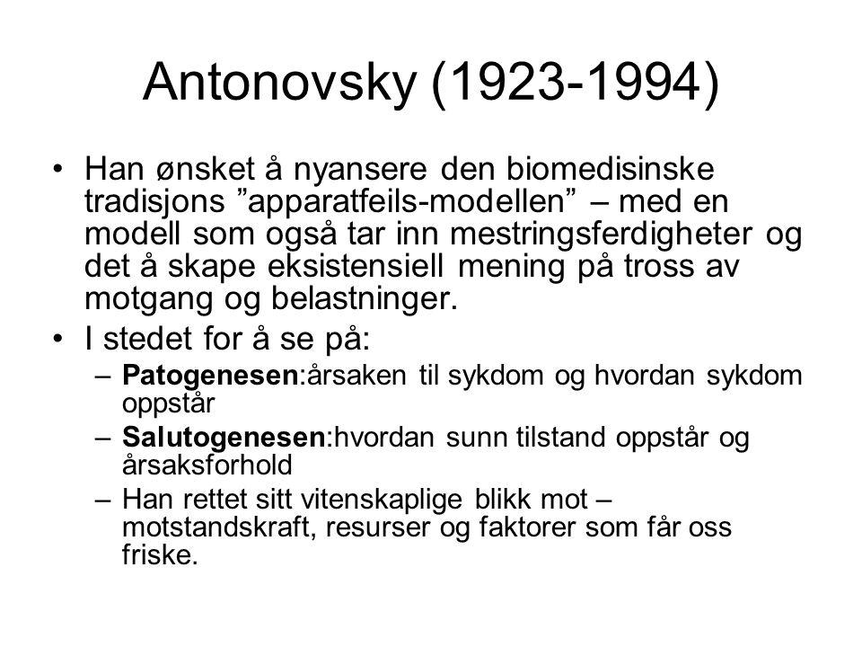 Antonovsky (1923-1994) Han ønsket å nyansere den biomedisinske tradisjons apparatfeils-modellen – med en modell som også tar inn mestringsferdigheter og det å skape eksistensiell mening på tross av motgang og belastninger.