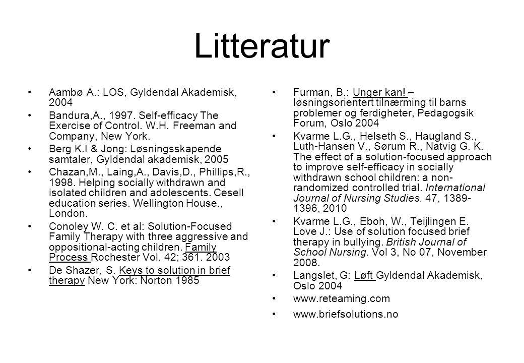 Litteratur Aambø A.: LOS, Gyldendal Akademisk, 2004 Bandura,A., 1997.