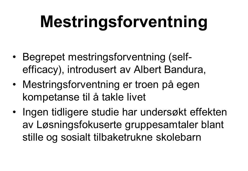 Mestringsforventning Begrepet mestringsforventning (self- efficacy), introdusert av Albert Bandura, Mestringsforventning er troen på egen kompetanse t