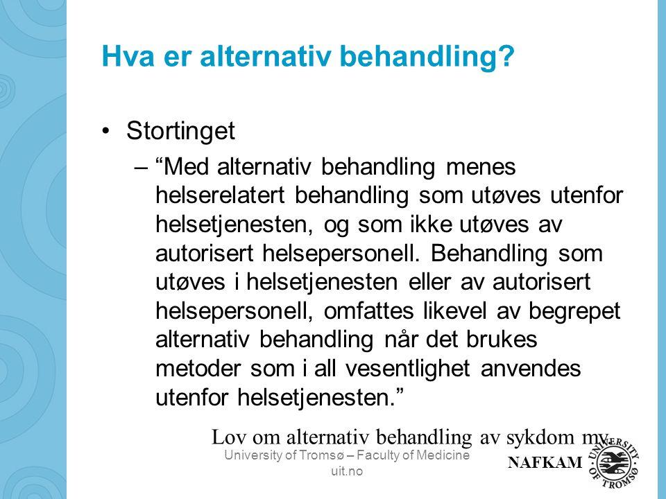 University of Tromsø – Faculty of Medicine uit.no NAFKAM Bruk av KAM blant kreftpasienter