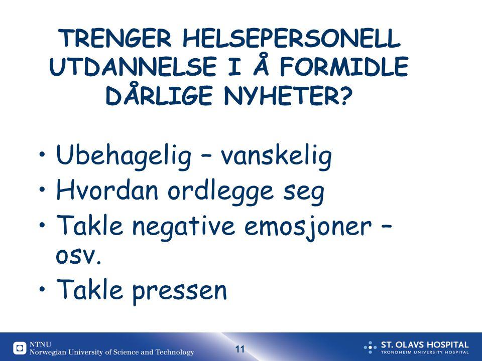 11 TRENGER HELSEPERSONELL UTDANNELSE I Å FORMIDLE DÅRLIGE NYHETER.