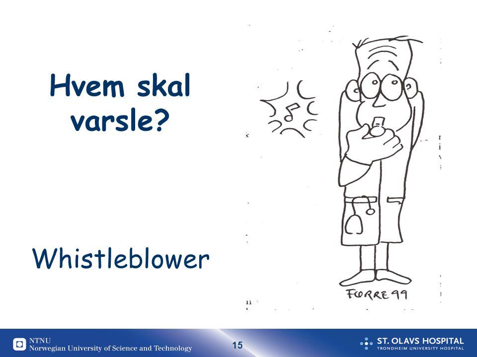 15 Hvem skal varsle? Whistleblower