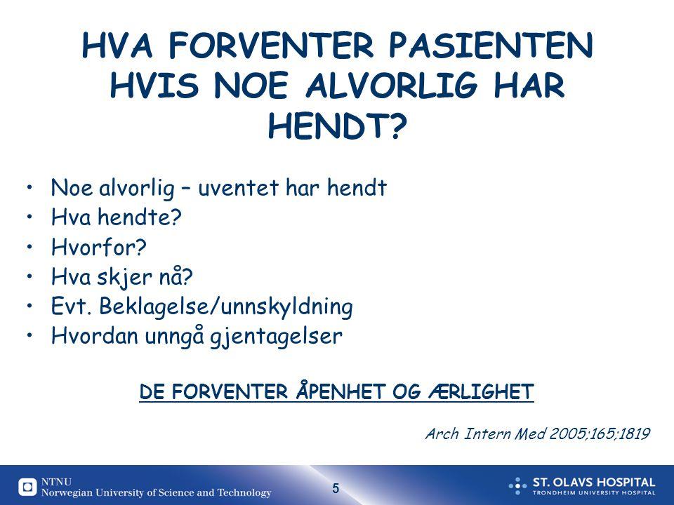 5 HVA FORVENTER PASIENTEN HVIS NOE ALVORLIG HAR HENDT.