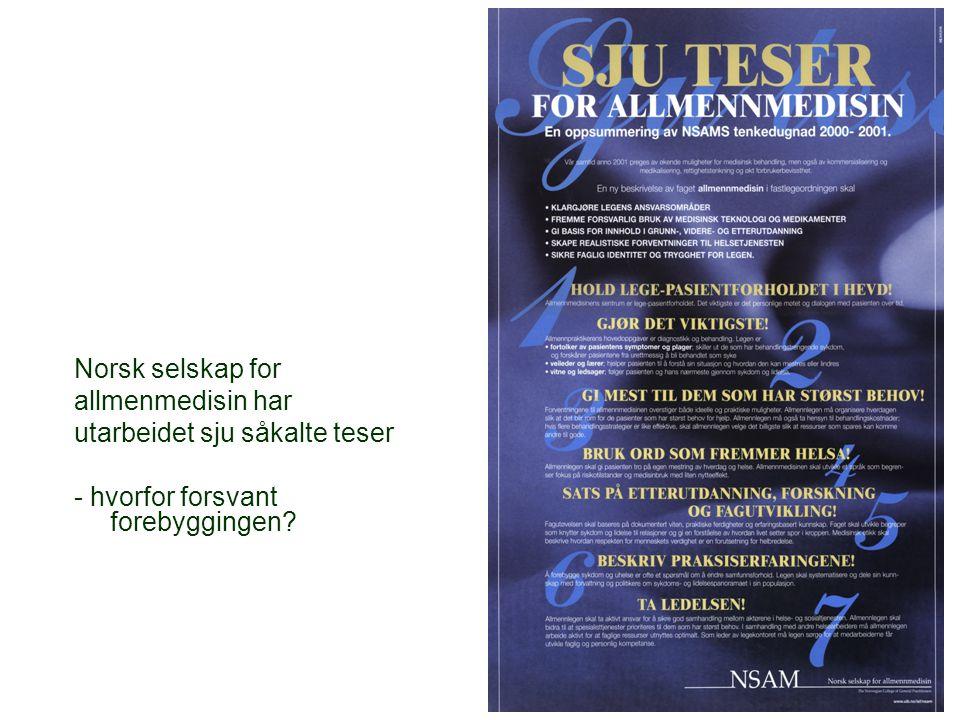 Norsk selskap for allmenmedisin har utarbeidet sju såkalte teser - hvorfor forsvant forebyggingen?