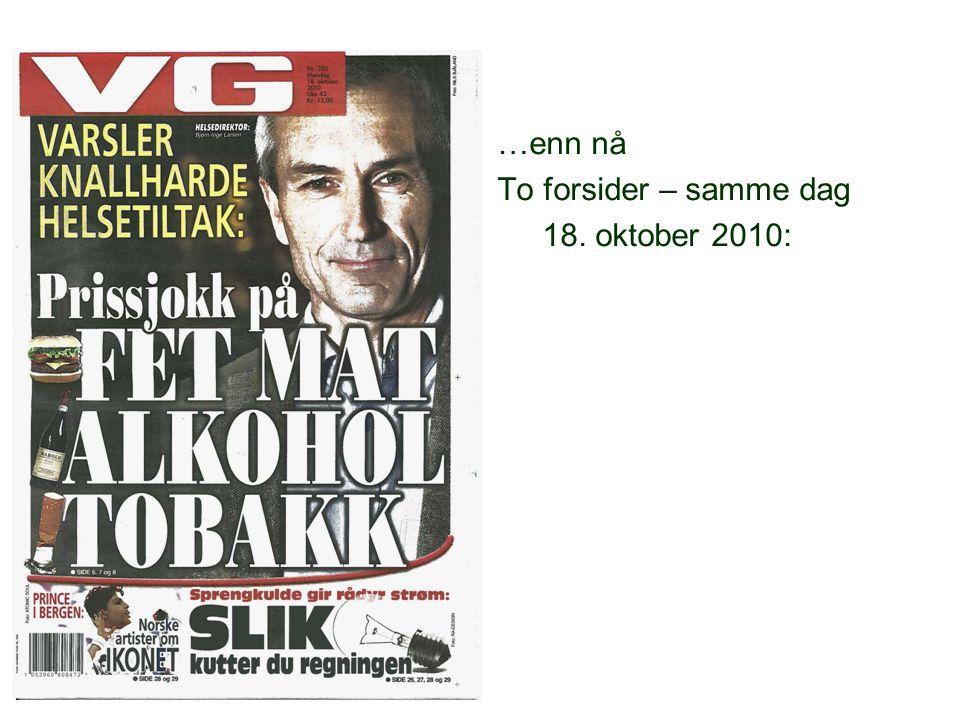 …enn nå To forsider – samme dag 18. oktober 2010: