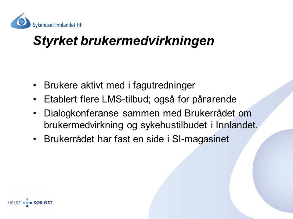 Styrket brukermedvirkningen Brukere aktivt med i fagutredninger Etablert flere LMS-tilbud; også for pårørende Dialogkonferanse sammen med Brukerrådet