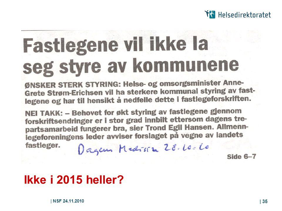 | NSF 24.11.2010 | 35 Ikke i 2015 heller?.