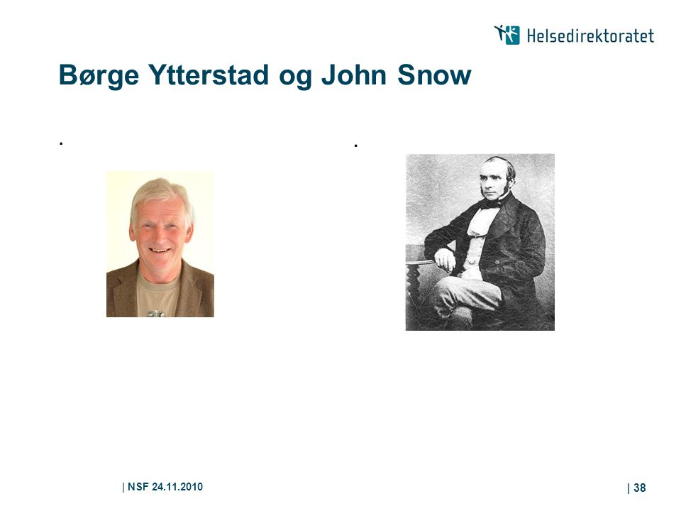 | NSF 24.11.2010 | 38 Børge Ytterstad og John Snow..